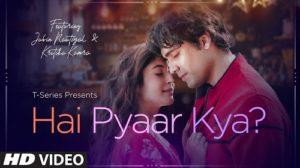Hai Pyaar Kya Lyrics Jubin Nautiyal