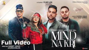 Mind Na Kari Lyrics Shehnaz Gill | Robbey Singh
