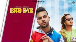 Bro Oye Lyrics Gur Sidhu | Pardhaan