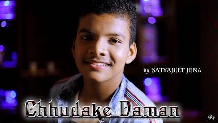 Chhudake Daman Lyrics Satyajeet Jena