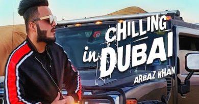 Chilling In Dubai Lyrics Arbaz Khan