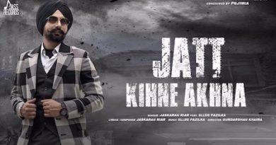 Jatt Kihne Akhna Lyrics Jaskaran Riar | Ellde Fazilka