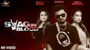 Swag In Blood Lyrics - Sarthi K