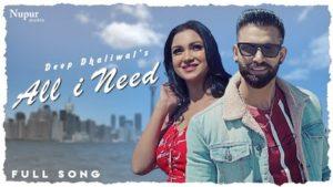 All I Need Lyrics Deep Dhaliwal | Neetu Bhalla