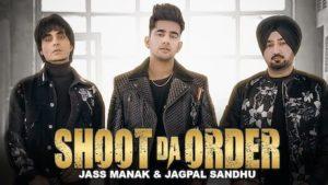 Shoot Da Order Lyrics Jass Manak