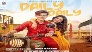 Daily Daily Lyrics Neha Kakkar | Riyaz Aly x Avneet Kaur