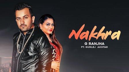 Nakhra Lyrics G Ranjha | Gurlez Akhtar