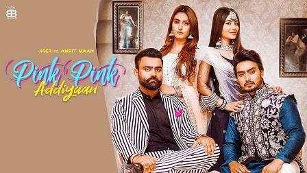 Pink Pink Addiyaan Lyrics Jigar | Amrit Maan