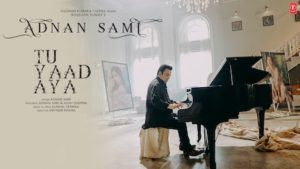 Tu Yaad Aya Lyrics Adnan Sami