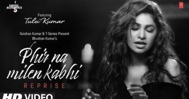 Phir Na Milen Kabhi Lyrics - Tulsi Kumar | Reprise