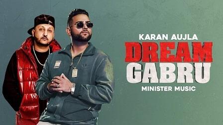 Dream Gabru Lyrics Karan Aujla | Minister Music
