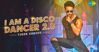 I Am A Disco Dancer 2.0 Lyrics - Tiger Shroff | Benny Dayal