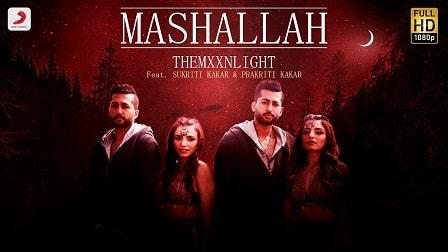Mashallah Lyrics THEMXXNLIGHT | Sukriti Kakar | Prakriti Kakar