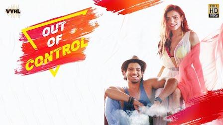 Out Of Control Lyrics Sahil Arya x Sukriti Kakar