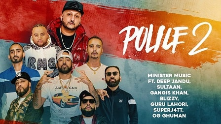 Police 2 Lyrics Minister Music | Blizzy | Deep Jandu | Sultan | Gangis Khan | Gurulahori | SuperJ4tt | OG Ghuman