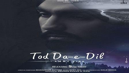 Tod Da Ae Dil Lyrics - Ammy Virk