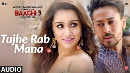 Tujhe Rab Mana Lyrics Baaghi 3 | Rochak Kohli | Shaan