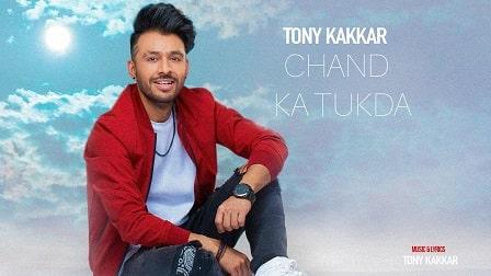 Chand Ka Tukda Lyrics Tony Kakkar