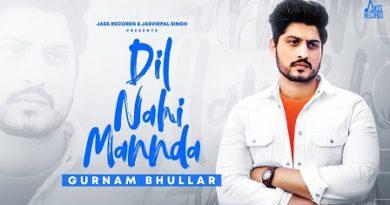 Dil Nahi Mannda Lyrics Gurnam Bhullar