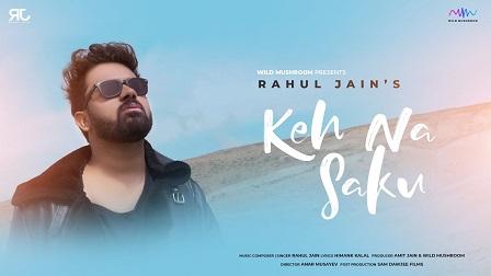 Keh Na Saku Lyrics - Rahul Jain