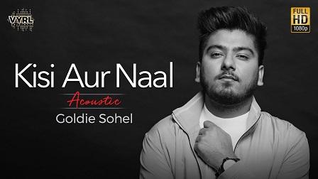 Kisi Aur Naal Lyrics - Goldie Sohel (Acoustic Version)