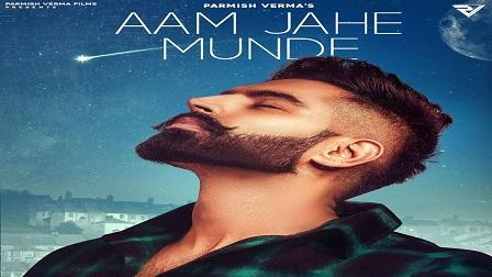 Aam Jahe Munde Lyrics - Parmish Verma