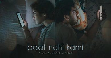 Baat Nahi Karni Lyrics - Asees Kaur x Goldie Sohel
