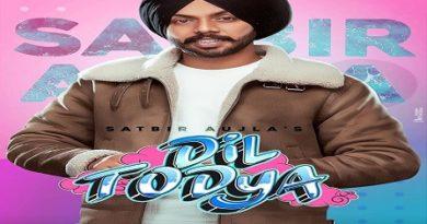 Dil Todeya Lyrics - Satbir Aujla