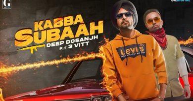Kabba Subaah Lyrics - Deep Dosanjh, 3 Vitt