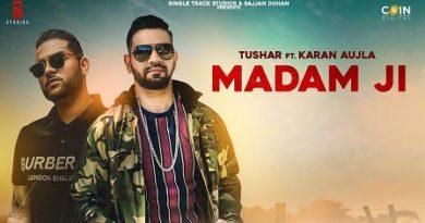 Madam Ji Lyrics Tushar   Karan Aujla