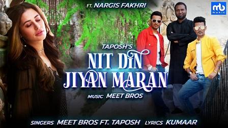 Nit Din Jiyan Maran Lyrics - Meet Bros Ft. Taposh