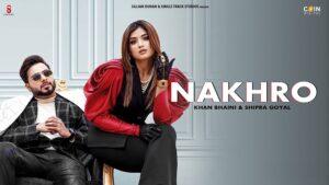 Nakhro Lyrics - Khan Bhaini | Shipra Goyal