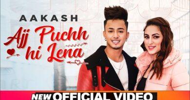 Ajj Puchh Hi Lena Lyrics by Aakash