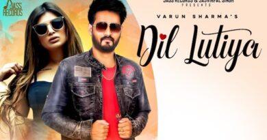 Dil Lutiya Lyrics Varun Sharma