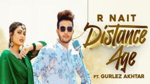Distance Age Lyrics - R Nait, Gurlej Akhtar