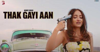 Thak Gayi Aan Lyrics - Nobby Singh