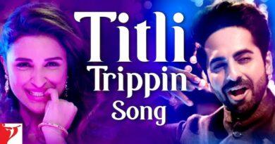 Titli Trippin Lyrics Meri Pyaari Bindu