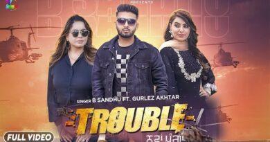 Trouble Lyrics B Sandhu x Gurlez Akhtar   Nawa Panga