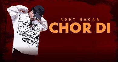 Chor di Lyrics - Addy Nagar