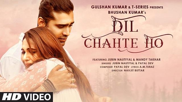 Dil Chahte Ho Lyrics - Jubin Nautiyal | Payal Dev