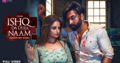 Ishq Da Duja Naam Lyrics - Jugni & Parakhjeet Singh