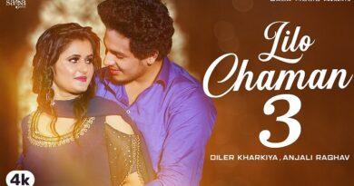 Lilo Chaman 3 Lyrics - Diler Kharkiya | Anjali Raghav