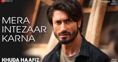 Mera Intezaar Karna Lyrics - Khuda Haafiz | Armaan Malik