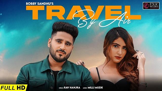 Travel By Air Lyrics - Bobby Sandhu