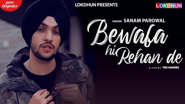 Bewafa Hi Rehan De Lyrics - Sanam Parowal