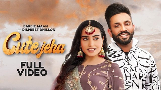 Cute Jeha Lyrics - Barbie Maan x Dilpreet Dhillon
