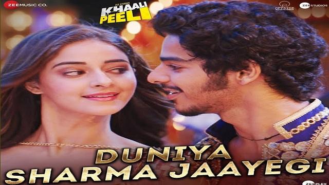 Duniya Sharma Jaayegi Lyrics- Khaali Peeli