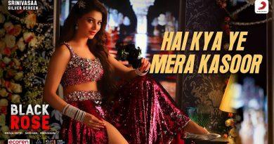 Hai Kya Ye Mera Kasoor Lyrics - Black Rose | Urvashi Rautela