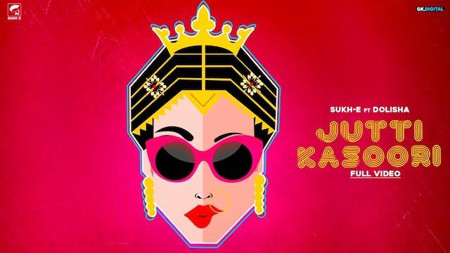 Jutti Kasoori Lyrics Dolisha | Sukhe