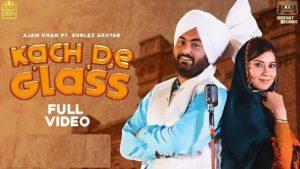 Kach De Glass Lyrics Ajam Khan | Gurlez Akhtar